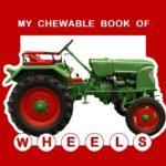 CHEWABLE BOOK OF WHEELS