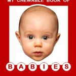 CHEWABLE BOOK OF BABIES
